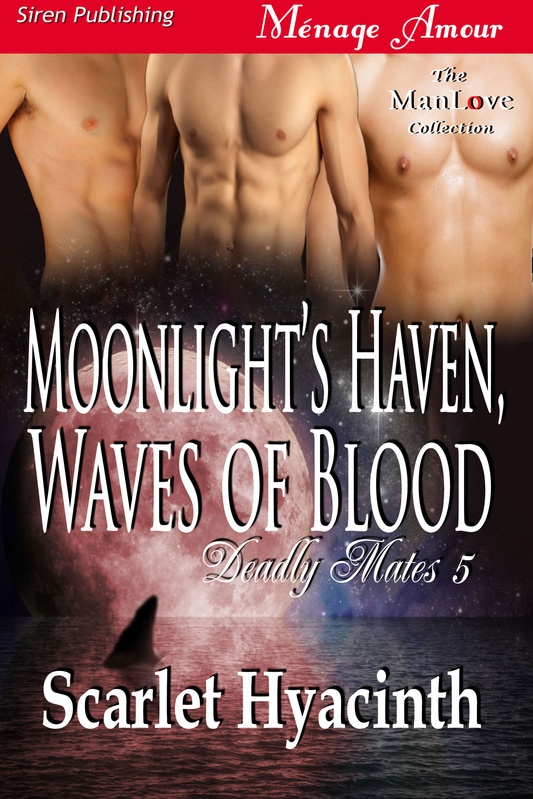 Deadly Mates 5. Moonlight's Haven, Waves of Blood