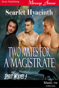 Spirit Wolves 3. Two Mates for a Magistrate